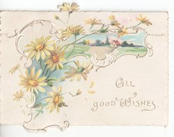 ALL GOOD WISHES in gilt, yellow daisies and rural inset
