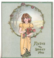 ROSES TO GREET YOU child in yellow dress holds roses, stands in front of circular inset ringed with roses