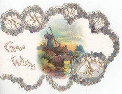 GOOD WISHES (G/W illuminated) stylised flowers surround the card, rural inset with windmill on right