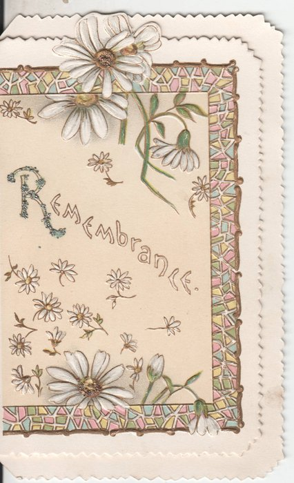 REMEMBRANCE in centre of card, daisies above and below