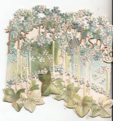 HEARTY WISHES in gilt surrounded by forget-me-nots, ivy leaves at the bottom