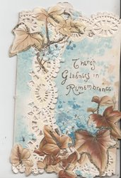 THERE'S GLADNESS IN REMEMBRANCE blue forget-me-nots and glittered brown ivy leaves