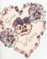 GOOD WISHES in gilt, three large pansies, smaller pansies form heart