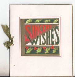 SINCERE WISHES in between two rows of holly leaves