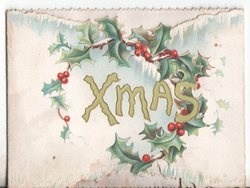XMAS framed by holly on left flap, holly also on smaller right flap