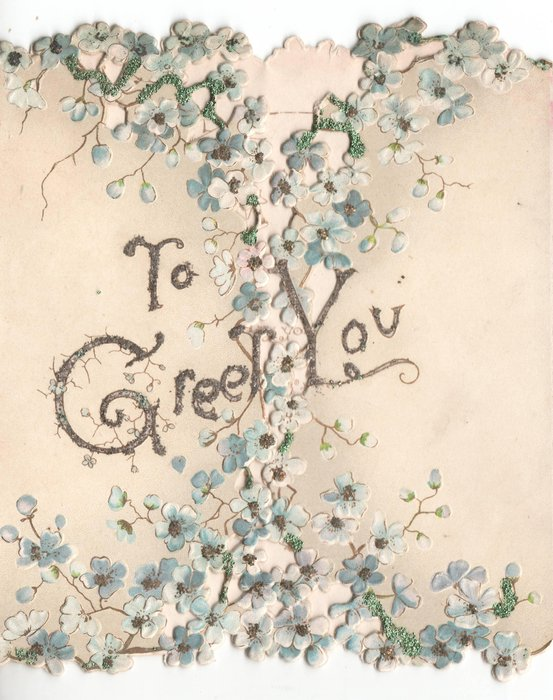 TO GREET YOU glittered, forget-me-nots top to bottom