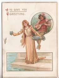 TO GIVE YOU GREETING woman in dress holding flowers, man behind her plays lute