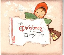 FOR CHRISTMAS IS A MERRY TIME child in bonnet behind words, holds lantern