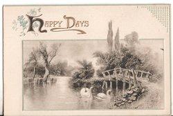HAPPY DAYS black and white scene, swans swim under bridge