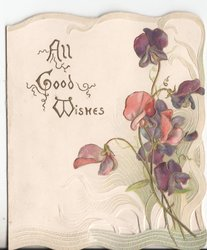 ALL GOOD WISHES in gilt, violets to right