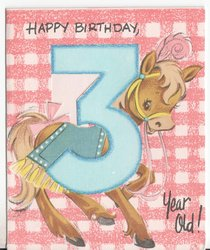 HAPPY BIRTHDAY, 3 YEAR OLD! pony behind large blue number three