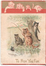 TO FISH YOU FUN in gilt, three cats fishing, inset of cats above