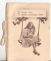 TO WISH YOU A HAPPY, SWINGING TIME girl on rope swing