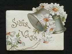 SILVER VOICES, daisies and two large silver bells