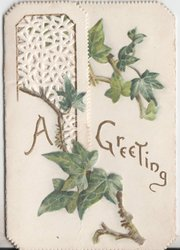 A GREETING / HEARTY GREETINGS in gilt, ivy