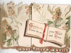 GOD'S PEACE BE ON YOUR HEART AND HOME (G/P/H/H illuminated) in book, mignonettes behind