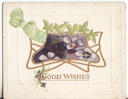 GOOD WISHES in gilt, pansies in inset with ivy above