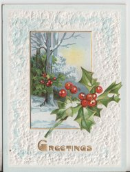 GREETINGS in gilt, holly on cover as well as in snow scene inset