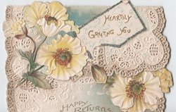HEARTILY GREETING YOU / HAPPY RETURNS on seperate folds of card, large white daisies on both folds