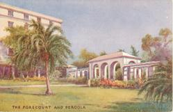 HOTEL BERMUDIANA  THE FORECOURT AND PERGOLA