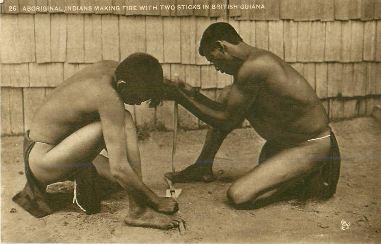 ABORIGINAL INDIANS MAKING FIRE WITH TWO STICKS IN BRITISH GUIANA