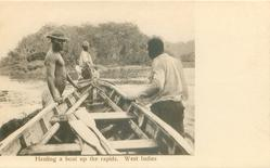 HAULING A BOAT UP THE RAPIDS, WEST INDIES