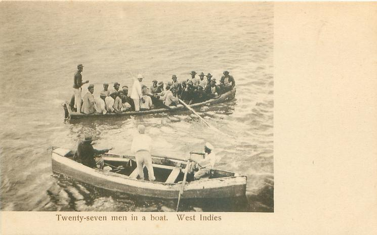 TWENTY-SEVEN MEN IN A BOAT, WEST INDIES