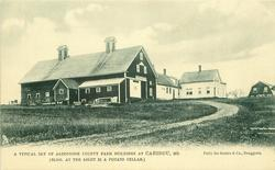 A TYPICAL SET OF AROOSTOOK COUNTY FARM BUILDINGS AT CARIBOU, ME.(BLDG. AT THE RIGHT IS A POTATO CELLAR)