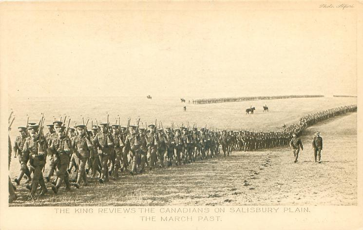 THE KING REVIEWS THE CANADIANS ON SALISBURY PLAIN  THE MARCH PAST