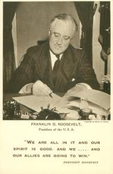 FRANKLIN D. ROOSEVELT, PRESIDENT OF THE U.S.A.  same image as above, patriotic quote