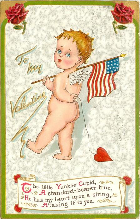 THE LITTLE YANKEE CUPID   A STANDARD-BEARER TRUE, HE HAS MY HEART UPON A STRING, A'TAKING IT TO YOU