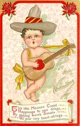 THIS LITTLE MEXICAN CUPID HAPPINESS TO YOU BRINGS, BY PLAYING LOVE'S SONATA ON YOUR VERY HEART-STRINGS