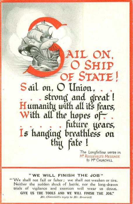 SAIL ON, O SHIP OF STATE! SAIL ON, O UNION//FATE! sailing ship