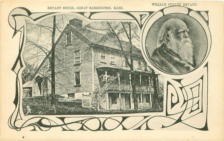 2 insets BRYANT HOUSE, GREAT BARRINGTON, MASS. and WILLIAM CULLEN BRYANT