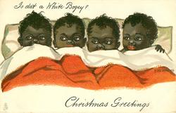 CHRISTMAS GREETINGS, IS DAT A WHITE BOGEY?