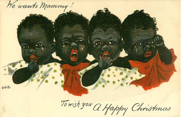 TO WISH YOU A HAPPY CHRISTMAS, WE WANTS MAMMY!