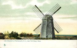 OLD WINDMILL AT PORTSMOUTH, R.I., NEAR FALL RIVER, MASS.