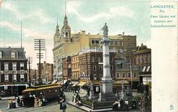 LANCASTER, PA., PENN SQUARE AND SOLDIERS AND SAILORS MONUMENT