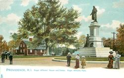 ROGER WILLIAMS' HOUSE AND STATUE, ROGER WILLIAMS PARK