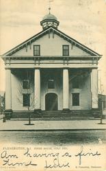 COURT HOUSE, BUILT 1828