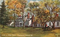 HOME OF JOHN TYLER, SHERWOOD FOREST, VA.