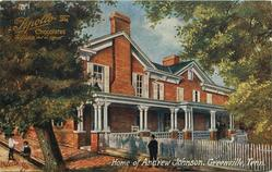 HOME OF ANDREW JOHNSON, GREENVILLE,TENN.