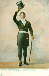 "RICHARD MANSFIELD AS ""BEAU BRUMMEL"""