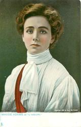 "MAUDE ADAMS AS ""L'AIGLON"""
