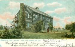 LOG CABIN, OLDEST HOUSE IN DAYTON, BUILT 1796