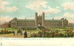 WASHINGTON UNIVERSITY (ADMINISTRATION BUILDING DURING THE WORLD'S FAIR)