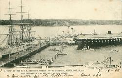 A VIEW OF THE U.S.S. SANTEE'S WHARF, NAVAL ACADEMY, ANNAPOLIS, MD., THE CHESAPEAK AND ATLANTA AT THE WHARF or THE SEVERN AND ATLANTA AT THE WHARF.
