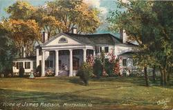 HOME OF JAMES MADISON, MONTPELIER, VA