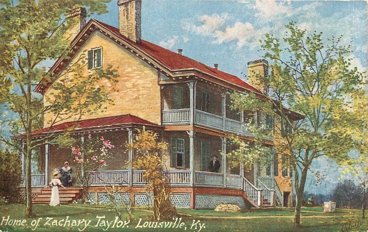 HOME OF ZACHARY TAYLOR, LOUISVILLE, KY.