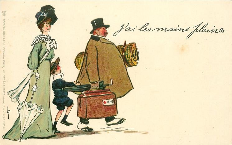 J'AI LES MAINS PLEINES   morose man carries luggage, boy hanging to his coat & elegant lady follows